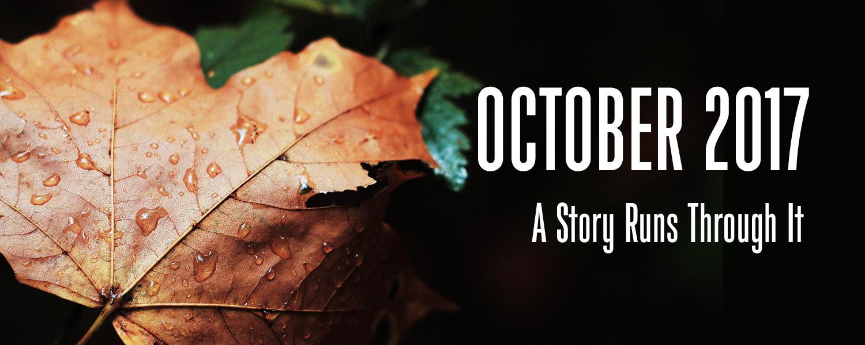 October 2017 a story runs through it